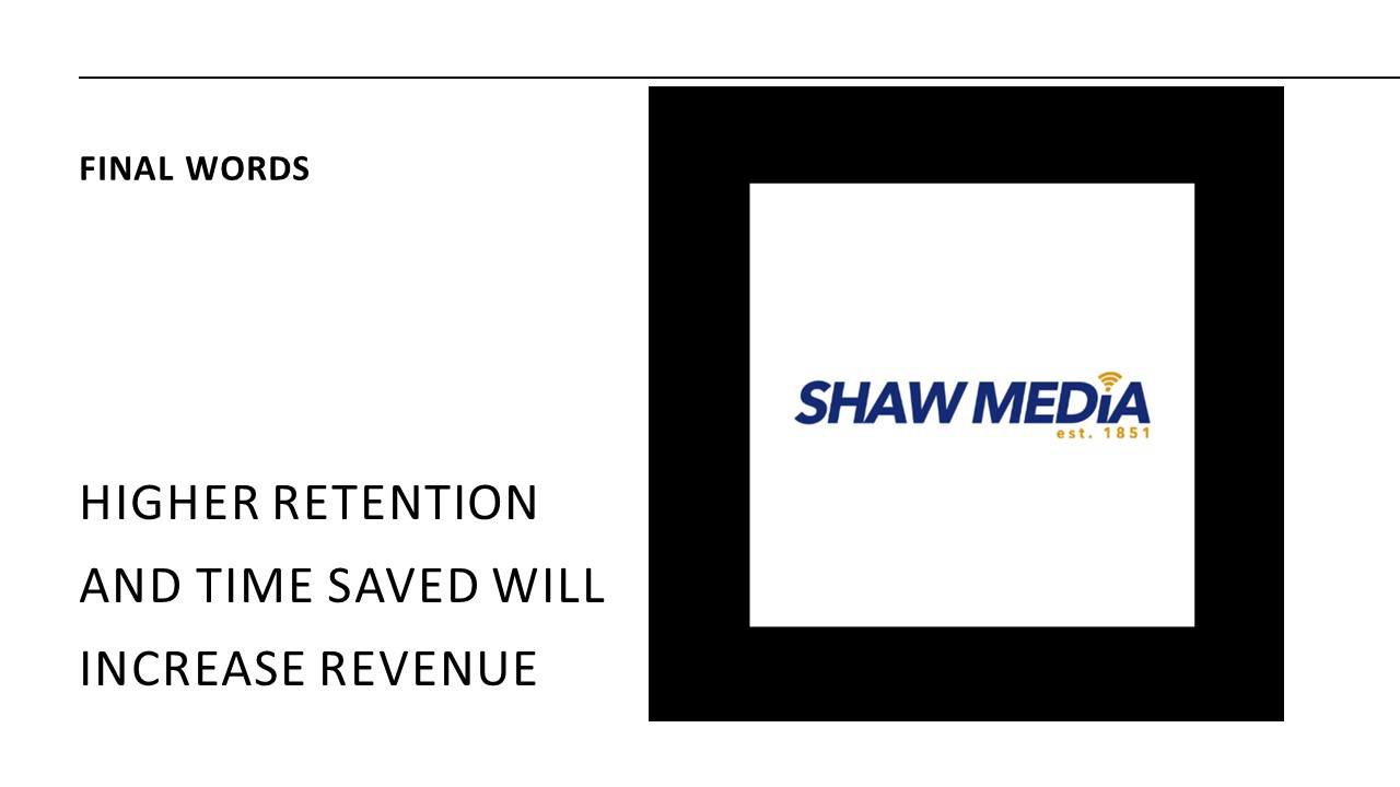 %name Time = Money: Shaw Media Focuses On Time Saved With Reporting To Improve Retention, New Business